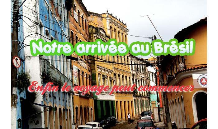 Premier jour au Brésil