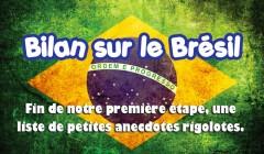 Bilan de notre passage au Brésil, avis et anecdotes