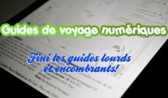 Guides de voyage numériques : mode d'emploi